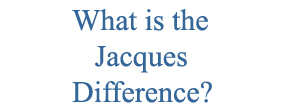 The Jacques Difference